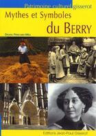 Couverture du livre « Mythes Et Symboles Du Berry » de Denise Pericard-Mea aux éditions Gisserot
