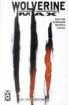 Couverture du livre « Wolverine max t.2 » de Jason Starr et Roland Boschi et Felix Ruiz et Guillermo Mogorron aux éditions Panini
