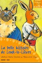 Couverture du livre « La belle histoire de Leuk-le-lièvre » de Leopold Sedar Senghor et Abdoulaye Sadji aux éditions Edicef