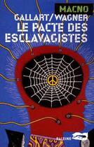 Couverture du livre « Le pacte des esclavagistes » de Wagner/Gallart aux éditions Baleine