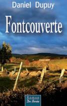 Couverture du livre « Fontcouverte » de Daniel Dupuy aux éditions De Boree