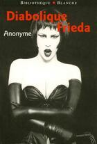 Couverture du livre « Diabolique frieda » de Anonyme aux éditions Blanche
