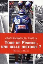Couverture du livre « Le tour de France, une belle histoire » de Ducoin/Pytkowicz aux éditions Michel De Maule