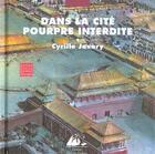 Couverture du livre « Dans La Cite Pourpre Interdite » de Javary Cyrille J.D. aux éditions Picquier