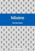 Couverture du livre « Misère » de Davina Ittoo aux éditions Atelier Des Nomades
