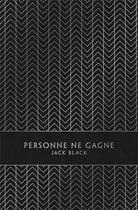 Couverture du livre « Personne ne gagne » de Jack Black aux éditions Monsieur Toussaint Louverture