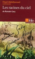 Couverture du livre « Les racines du ciel, de Romain Gary » de Firyel Abdeljaouad aux éditions Folio