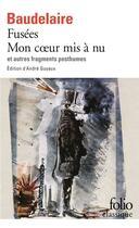 Couverture du livre « Fusées ; mon coeur mis à nu et autres fragments posthumes » de Charles Baudelaire aux éditions Gallimard