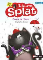 Couverture du livre « Je lis avec splat : sous la pluie - vol03 » de Rob Scotton aux éditions Nathan