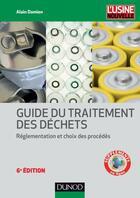 Couverture du livre « Guide du traitement des déchets ; réglementation et choix des procédés (6e édition) » de Alain Damien aux éditions Dunod