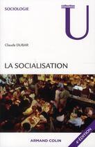 Couverture du livre « La socialisation (4e édition) » de Claude Dubar aux éditions Armand Colin
