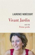 Couverture du livre « Vivant jardin ; poème perdu » de Laurence Nobecourt aux éditions Cerf