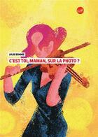 Couverture du livre « C'est toi, maman, sur la photo ? » de Julie Bonnie aux éditions Editeur Globe