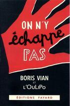 Couverture du livre « On n'y échappe pas » de Boris Vian et Oulipo aux éditions Fayard