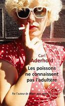 Couverture du livre « Les poissons ne connaissent pas l'adultère » de Carl Aderhold aux éditions Lgf