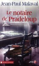 Couverture du livre « Le notaire de Pradeloup » de Jean-Paul Malaval aux éditions Presses De La Cite