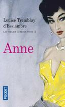 Couverture du livre « Les soeurs Deblois t.3 ; Anne » de Louise Tremblay D'Essiambre aux éditions Pocket