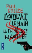 Couverture du livre « L'avocat, le nain et la princesse masquée » de Paul Colize aux éditions Pocket