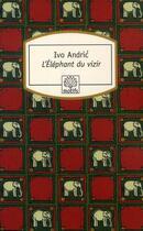 Couverture du livre « L'éléphant du vizir » de Andric Ivo aux éditions Motifs