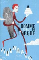 Couverture du livre « L'homme qui jouait de l'orgue » de Bertrand Ferrier aux éditions Max Milo