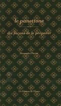 Couverture du livre « Le panettone, dix facons de le préparer » de Alessandra Pierini aux éditions Epure