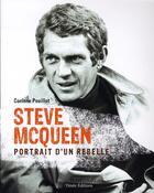 Couverture du livre « Steve McQueen ; portrait d'un rebelle » de Corinne Pouillot aux éditions Timee