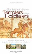 Couverture du livre « Sur les traces des templiers et des hospitaliers » de Jeannine Redon aux éditions Nouvelles Presses Du Languedoc