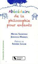 Couverture du livre « Abécédaire de la philosophie pour enfants » de Michel Sasseville et Johanna Hawken aux éditions Chronique Sociale