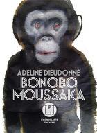 Couverture du livre « Bonobo Moussaka » de Adeline Dieudonne aux éditions L'iconoclaste