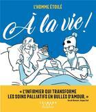 Couverture du livre « L'homme étoilé ; à la vie ! » de L'Homme Etoile aux éditions Calmann-levy