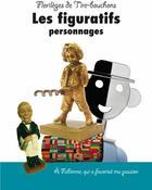 Couverture du livre « Florilèges de tire-bouchons, les figuratifs personnages » de Collectif aux éditions Crepin Leblond