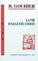Couverture du livre « La vie d'Auguste Comte » de Henri Gouhier aux éditions Vrin