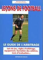 Couverture du livre « Lecons De Football : Guide De L'Arbitrage » de Bernard Lebourg aux éditions De Vecchi