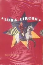 Couverture du livre « Luna circus ; coffret 3 volumes » de Hubert Abraham aux éditions Zulma