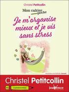 Couverture du livre « Mon cahier poche T.30 ; je m'organise mieux et je vis sans stress » de Christel Petitcollin et Nathalie Jomard aux éditions Jouvence