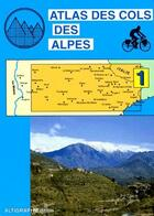Couverture du livre « Atlas des cols des Alpes t.1 ; menton grasse barcelonnette » de Collectif aux éditions Altigraph