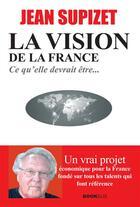 Couverture du livre « La vision de la France » de Jean Supizet aux éditions Bookelis