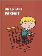 Couverture du livre « Un enfant parfait » de Michael Escoffier et Matthieu Maudet aux éditions Ecole Des Loisirs