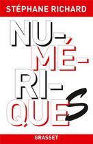 Couverture du livre « Numériques » de Stephane Richard aux éditions Grasset Et Fasquelle