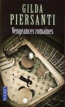 Couverture du livre « Vengeances romaines t.1 » de Gilda Piersanti aux éditions Pocket