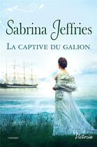 Couverture du livre « La captive du galion » de Sabrina Jeffries aux éditions Harlequin