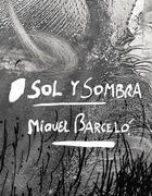 Couverture du livre « Sol y sombra ; Miquel Barceló » de Alberto Manguel et Marie-Laure Bernadac aux éditions Actes Sud