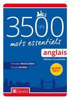 Couverture du livre « Les 3500 mots essentiels anglais ; niveau B2/C1 » de Claude Riviere et Christian Bouscaren aux éditions Ophrys
