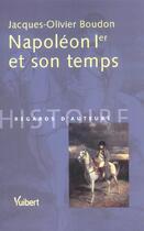 Couverture du livre « Napoleon 1e et son temps » de Jacques-Olivier Boudon aux éditions Vuibert