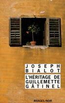 Couverture du livre « L'héritage de Guillemette Gâtinel » de Joseph Bialot aux éditions Rivages