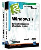 Couverture du livre « Windows 7 ; de l'installation du systeme à l'exploitation du registre » de Jean-Noel Anderruthy et Emmanuel Dreux aux éditions Eni