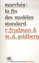 Couverture du livre « Marchés : la fin des modèles standard » de Roman Frydman et Michael D. Goldberg aux éditions Le Pommier