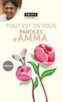 Couverture du livre « Tout est en vous ; paroles d'Amma » de Mata Amritanandamayi aux éditions Points