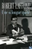 Couverture du livre « Une si longue quête » de Robert Laffont aux éditions Anne Carriere