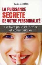Couverture du livre « La puissance secrète de votre personnalité » de Daniel Allemann aux éditions Medicis